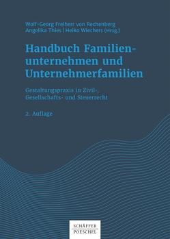 Handbuch Familienunternehmen und Unternehmerfamilien von Rechenberg,  Wolf-Georg, Thies,  Angelika, Wiechers,  Heiko