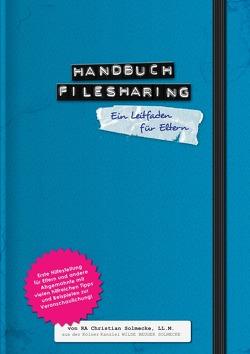 Handbuch Filesharing Abmahnung von Solmecke,  Christian