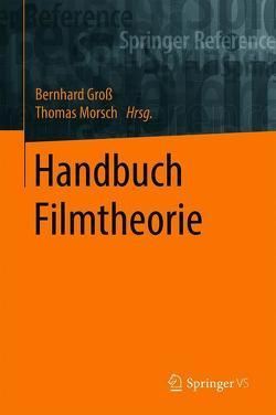 Handbuch Filmtheorie von Gross,  Bernhard, Morsch,  Thomas
