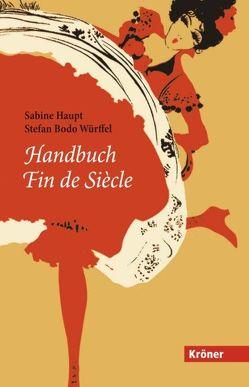 Handbuch Fin de Siècle von Haupt,  Sabine, Würffel,  Bodo
