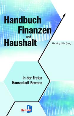 Handbuch Finanzen und Haushalt in der Freien Hansestadt Bremen von Lühr,  Henning