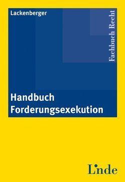 Handbuch Forderungsexekution von Lackenberger,  Michael