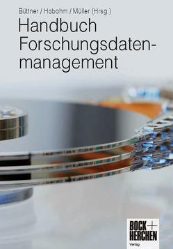 Handbuch Forschungsdatenmanagement von Büttner,  Stephan, Hobohm,  Hans-Christoph, Müller,  Lars