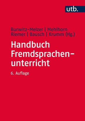 Handbuch Fremdsprachenunterricht von Bausch,  Karl-Richard, Burwitz-Melzer,  Eva, Krumm,  Hans-Juergen, Mehlhorn,  Grit, Riemer,  Claudia