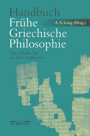 Handbuch Frühe Griechische Philosophie von Hülser,  Karlheinz, Long,  Anthony A.
