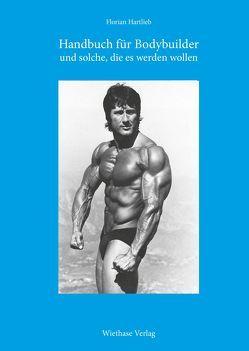 Handbuch für Bodybuilder von Hartlieb,  Florian