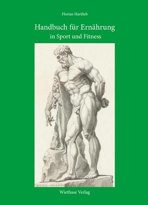 Handbuch für Ernährung in Sport und Fitness von Hartlieb,  Florian