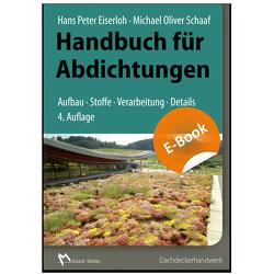 Handbuch für Abdichtungen von Eiserloh,  Hans Peter, Schaaf,  Michael Oliver