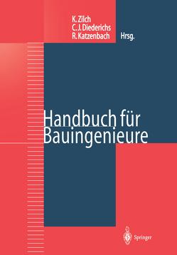 Handbuch für Bauingenieure von Diederichs,  Claus Jürgen, Katzenbach,  Rolf, Zilch,  Konrad