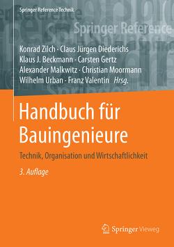 Handbuch für Bauingenieure von Beckmann,  Klaus J., Diederichs,  Claus Jürgen, Gertz,  Carsten, Malkwitz,  Alexander, Moormann,  Christian, Urban,  Wilhelm, Valentin,  Franz, Zilch,  Konrad