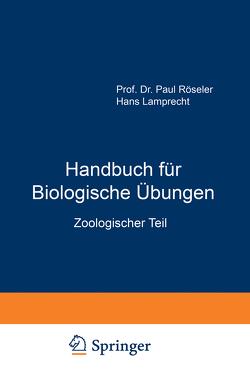 Handbuch für Biologische Übungen von Röseler,  Hans