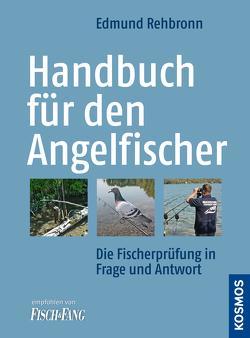 Handbuch für den Angelfischer von Rehbronn,  Edmund