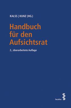 Handbuch für den Aufsichtsrat von Kalss,  Susanne, Kunz,  Peter