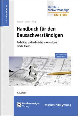 Handbuch für den Bausachverständigen. von Seibel,  Mark, Staudt,  Michael