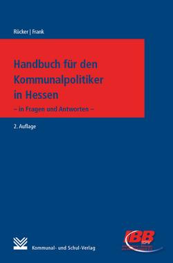 Handbuch für Kommunalpolitiker in Hessen von Frank,  Jörg, Ruecker,  Norbert