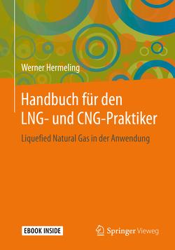 Handbuch für den LNG- und CNG-Praktiker von Hermeling,  Werner