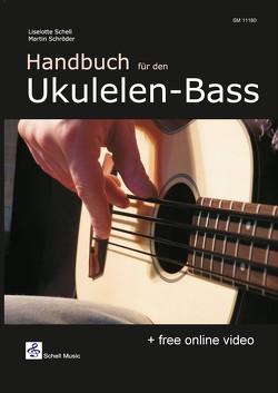 Handbuch für den Ukulelen-Bass von Schell,  Liselotte, Schröder,  Martin