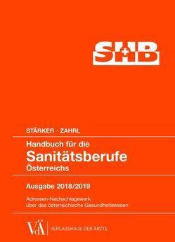 Handbuch für die Sanitätsberufe Österreichs 2018/2019 von Stärker,  Lukas, Zahrl,  Johannes