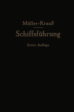 Handbuch für die Schiffsführung von Berger,  Martin, Krauß,  Joseph, Mueller,  Johannes