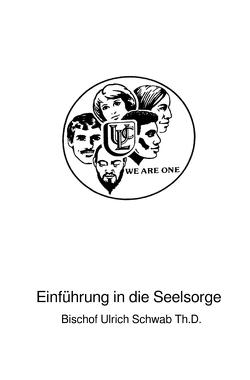 Handbuch für die Seelsorge / Einführung in die Seelsorge von Schwab Th.D.,  Bischof Ulrich