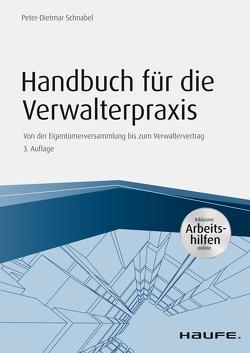 Handbuch für die Verwalterpraxis – inkl. Arbeitshilfen online von Schnabel,  Peter-Dietmar
