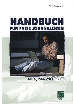 Handbuch für Freie Journalisten von Weichler,  Kurt