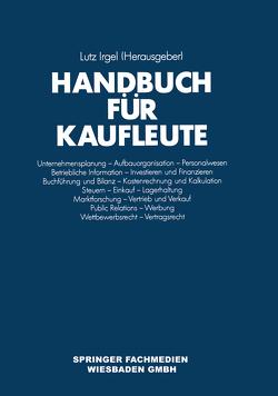 Handbuch für Kaufleute von Irgel,  Lutz