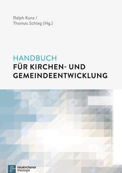 Handbuch für Kirchen- und Gemeindeentwicklung von Dubiski,  Katja, Gräb,  Wilhelm, Kunz,  Ralph, Schlag,  Thomas, Stückelberger,  Johannes