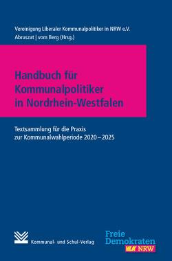 Handbuch für Kommunalpolitiker in Nordrhein-Westfalen von Abruszat,  Kai, Berg,  Joachim vom