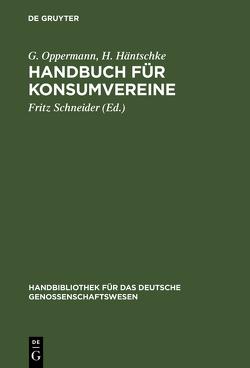 Handbuch für Konsumvereine von Häntschke,  H., Oppermann,  G., Schneider,  Fritz