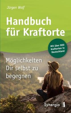 Handbuch für Kraftorte von Wolf,  Jürgen