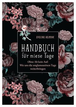 Handbuch für miese Tage von Helmink,  Eveline, Ostermann,  Ingrid