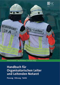 Handbuch für Organisatorischen Leiter und Leitenden Notarzt von Knickmann,  Andreas, Oberkinkhaus,  Jörg, Piepho,  Tim