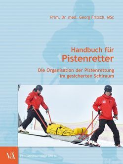 Handbuch für Pistenretter von Fritsch,  Georg, Hösl,  Hannes