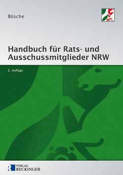 Handbuch für Rats- und Ausschussmitglieder in Nordrhein-Westfalen von Bösche,  Ernst-Dieter
