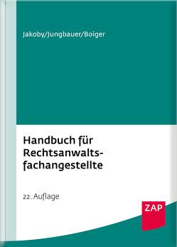 Handbuch für Rechtsanwaltsfachangestellte von Boiger,  Wolfgang, Jakoby,  Markus, Jungbauer,  Sabine