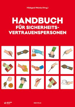 Handbuch für Sicherheitsvertrauenspersonen von Bruckner,  Harald, Klösch,  Johanna, Nedjelik-Lischka,  Julia, Streithofer,  Petra, Weinke,  Hildegard