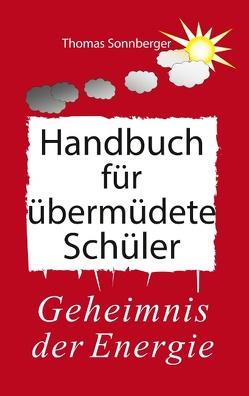 Handbuch für übermüdete Schüler von Sonnberger,  Thomas