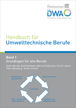 Handbuch für Umwelttechnische Berufe von Berndt,  Dieter,  (Schriftleitung), Kaufmann,  Olaf, Kuhlmeier,  Werner, Lottner,  Ulrich, Nürnberg,  Peter, Schreff,  Dieter