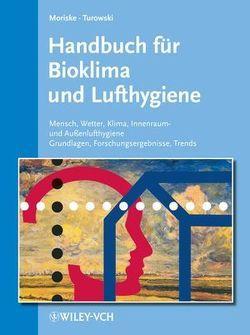 Handbuch für Bioklima und Lufthygiene von Endlicher,  Wilfried, Jendritzky,  Gerd, Moriske,  Heinz-Jörn, Salthammer,  Tunga