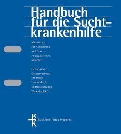 Handbuch für die Suchtkrankenhilfe. Materialien für Ausbildung und… von Westmeier,  Horst