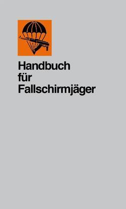 Handbuch für Fallschirmjäger von Stechbarth