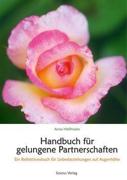 Handbuch für gelungene Partnerschaften von Hoffmann,  Anna