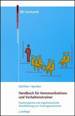 Handbuch für Kommunikations- und Verhaltenstrainer von Günther,  Ullrich, Sperber,  Wolfram