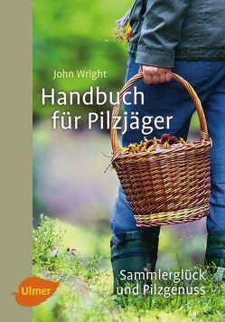 Handbuch für Pilzjäger von Wright,  John