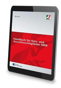 Handbuch für Rats- und Ausschussmitglieder in Nordrhein-Westfalen – Digital von Bösche,  Ernst-Dieter