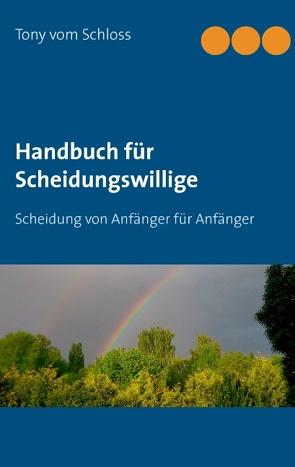 Handbuch für Scheidungswillige von Schloss,  Tony vom