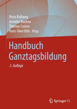 Handbuch Ganztagsbildung von Bollweg,  Petra, Buchna,  Jennifer, Coelen,  Thomas, Otto,  Hans-Uwe