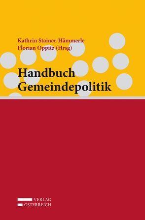 Handbuch Gemeindepolitik von Oppitz,  Florian, Stainer-Hämmerle,  Kathrin