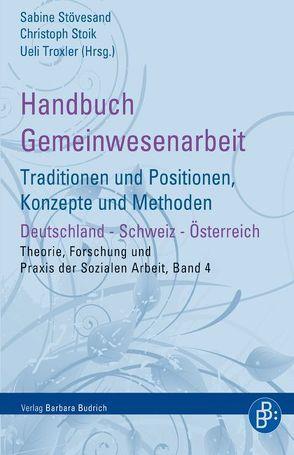 Handbuch Gemeinwesenarbeit von Stoik,  Christoph, Stövesand,  Sabine, Troxler,  Ueli